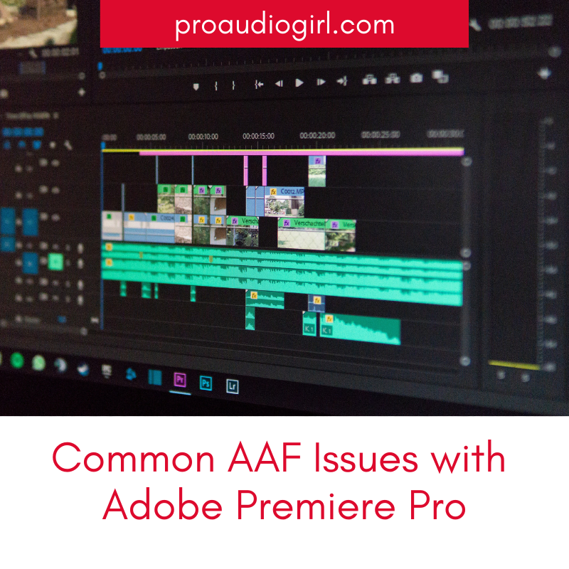 Common Audio AAF Issues With Premiere - Pro Audio Girl