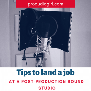 5 Tips To Land A Job At A Post-Production Sound Studio